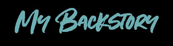 cursive text reading: my backstory
