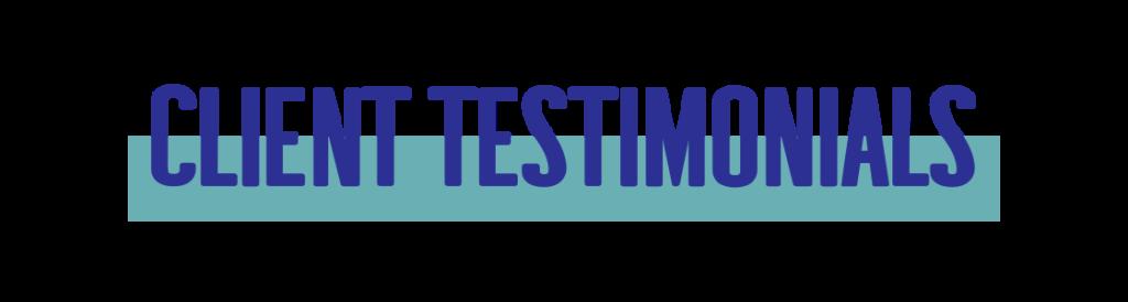 bold text reading: client testimonials